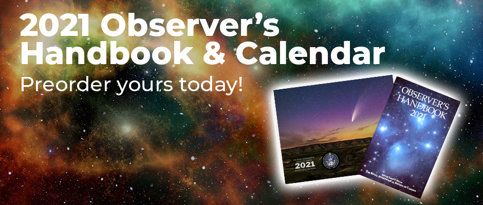 The 2021 Observer's Handbook and Calendar are now available for preorder!