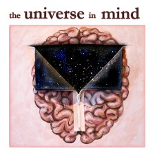 The Universe in Mind